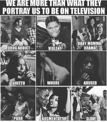 BLACK WOMEN We are more than what they portray us to be on television