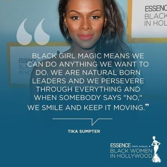 Tika Sumpter on Black Girl Magic