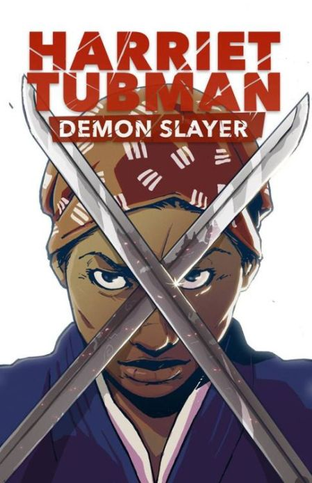 Harriet Tubman-Demon Slayer