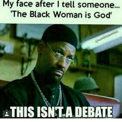 Meme-The Black Woman is God